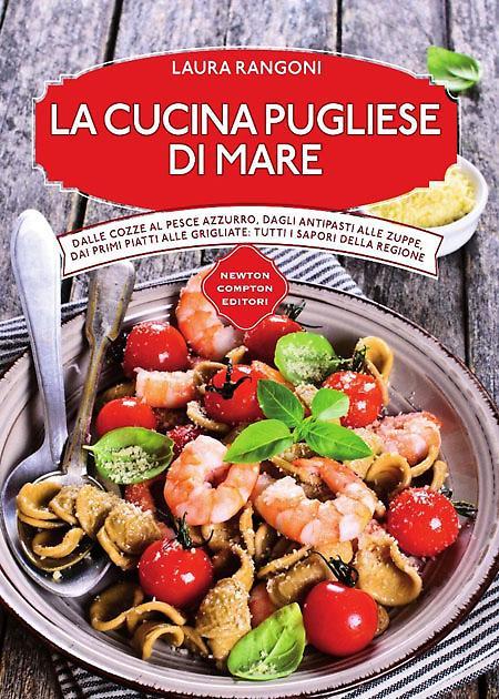 La cucina pugliese di mare di Laura Rangoni - La Provincia