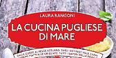 La cucina pugliese di mare di Laura Rangoni