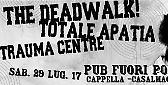 The Deadwalk! Reunion Show, con Totale Apatia e Trauma Centre