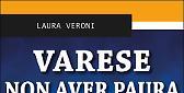 Varese non avere paura - Laura Veroni
