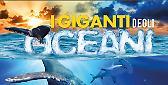 Al CremonaPo i giganti degli oceani dal 4 al 22 aprile