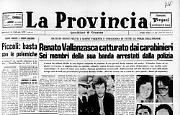 E' stato catturato il bandito Renato Vallanzasca. Alla vista dei carabinieri ha implorato pietà
