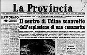 Il centro di Udine sconvolto dall'esplosione di una casamatta