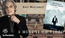 """Raul Montanari presenta """"Il vizio della solitudine"""""""