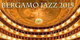 A Bergamo la 37a edizione del Bergamo Jazz Dal 15 al 22 marzo
