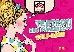 La stagione 2015/2016 del Teatro San Domenico di Crema