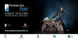 Inizia con 3 appuntamenti da non perdere il PIACENZA JAZZ FEST 2016