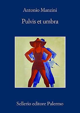 Pulvis et umbra -  Antonio Manzini