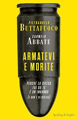 Armatevi e morite - Carmelo Abbate, Pietrangelo Buttafuoco