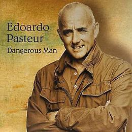 Dangerous Man - L'album d'esordio di Edoardo Pasteur