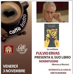 CAFFE' A TEATRO - Ospite Fulvio Ervas