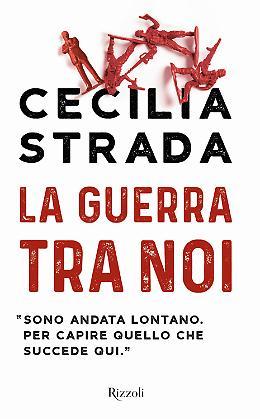 La guerra tra noi - Cecilia Strada