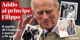 Morto il principe Filippo, aveva 99 anni