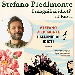 """Stefano Piedimonte presenta """"I Magnifici Idioti"""""""