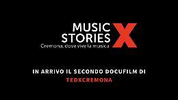 """In arrivo """"MusicX Stories – Cremona"""", il nuovo docu-film targato TEDx"""