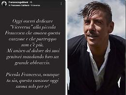 Un commosso Francesco Gabbani ricorda la piccola Francesca Barbato