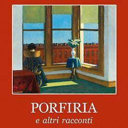 """""""Porfiria e altri racconti"""""""