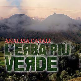 """L'erba più verde"" di Analisa Casali Presentazione  romanzo"