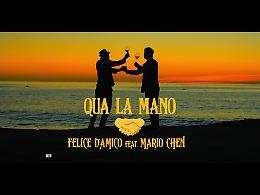 VIDEO Felice D'Amico, 'Qua la mano' ft. Mario Chen