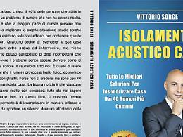 """Comunicato Stampa: Vittorio Sorge lancia """"Isolamento Acustico Casa"""": subito Bestseller"""