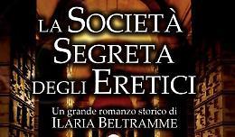 Ilaria Beltramme - 'La società segreta degli eretici'