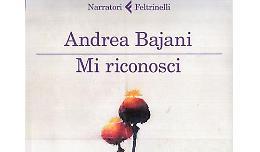 Andrea Bajani - Mi riconosci