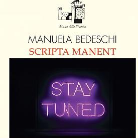 SCRIPTA MANENT, il neon si fa arte nelle mani di Manuela Bedeschi