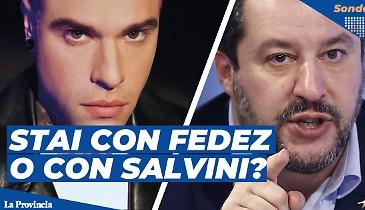 E' scontro tra Fedez e Salvini: e tu, con chi stai?