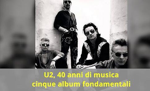 U2, 40 anni di musica in 5 album fondamentali