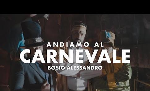 VIDEO Andiamo al Carnevale di Alessandro Bosio