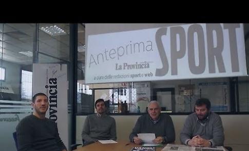 VIDEO La puntata di 'Anteprima Sport' di venerdì 18 gennaio 2019